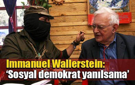 Wallerstein: 'Sosyal demokrat yanılsama'