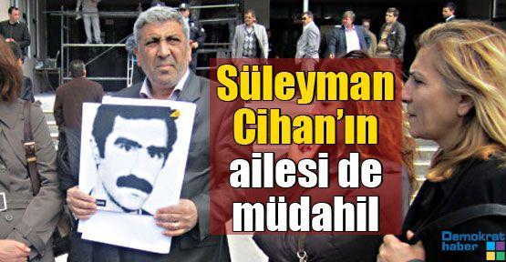 Süleyman Cihan'ın ailesi de müdahil
