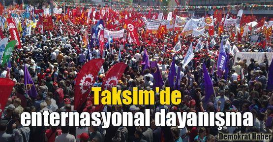 Taksim'de enternasyonal dayanışma