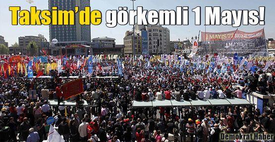 Taksim'de görkemli 1 Mayıs!