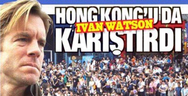Takvim'e göre Hong Kong'u da Watson ayaklandırmış!