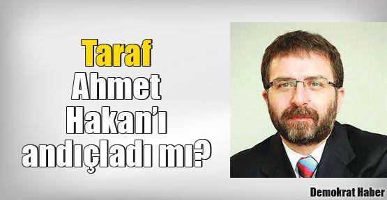 Taraf Ahmet Hakan'ı andıçladı mı?