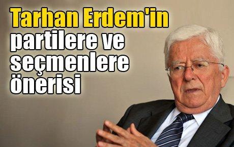 Tarhan Erdem'in partilere ve seçmenlere önerisi