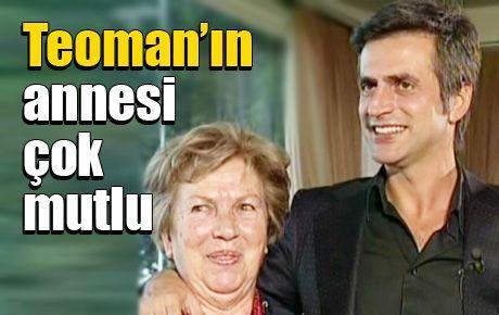 Teoman'ın annesi çok mutlu