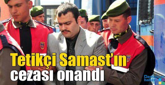 Tetikçi Samast'ın cezası onandı