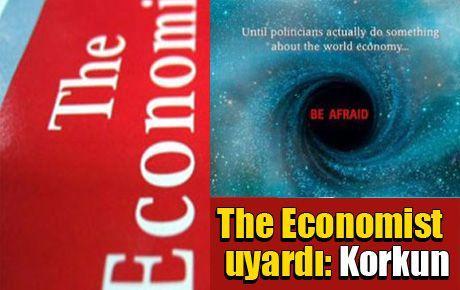 The Economist uyardı: Korkun