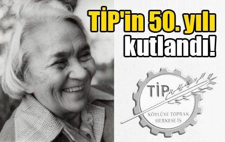 TİP'in 50. yılı kutlandı
