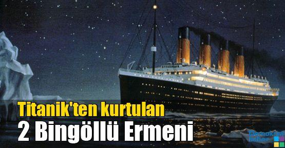Titanik'ten kurtulan 2 Bingöllü Ermeni