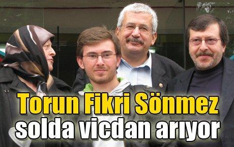 Torun Fikri Sönmez solda vicdan arıyor