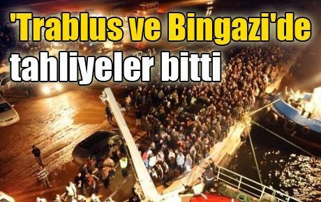 Trablus ve Bingazi'de tahliyeler bitti