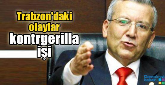 Trabzon'daki olaylar kontrgerilla işi