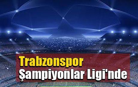 Trabzonspor Şampiyonlar Ligi'nde