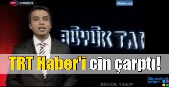TRT Haber'i cin çarptı