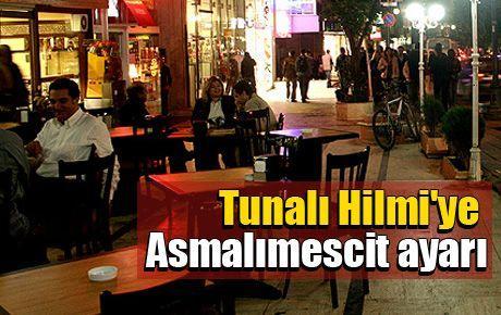 Tunalı Hilmi'ye Asmalımescit ayarı