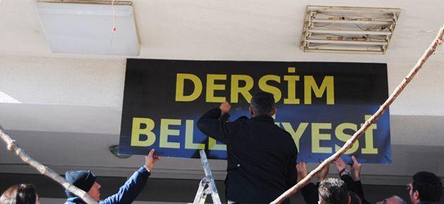 Dersim'de 'Dersim Belediyesi' tabelası asıldı