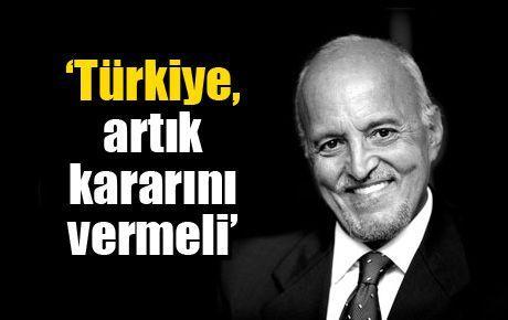 'Türkiye, artık kararını vermeli'