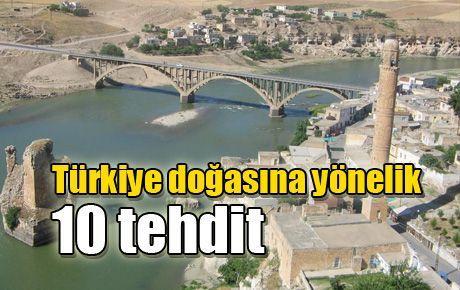Türkiye doğasına yönelik 10 tehdit