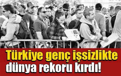 Türkiye genç işsizlikte dünya rekoru kırdı!