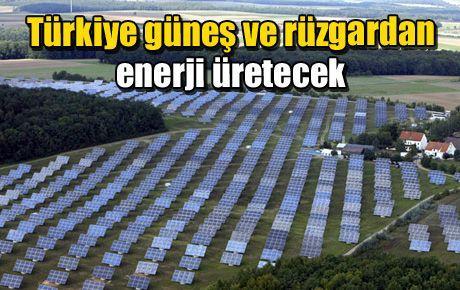 Türkiye güneş ve rüzgardan enerji üretecek