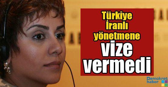 Türkiye İranlı yönetmene vize vermedi