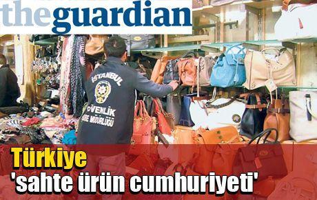 Türkiye 'sahte ürün cumhuriyeti'