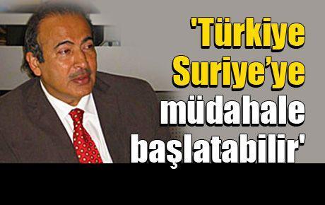 'Türkiye Suriye'ye müdahale başlatabilir'