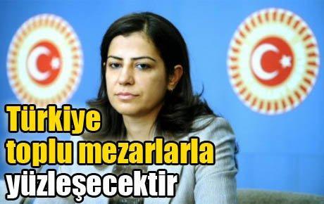 'Türkiye toplu mezarlarla yüzleşecektir'