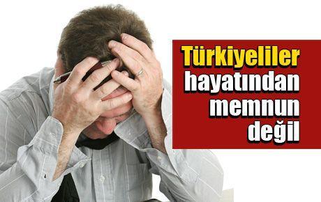Türkiyeliler hayatından memnun değil