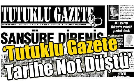 'Tutuklu Gazete Tarihe Not Düştü'