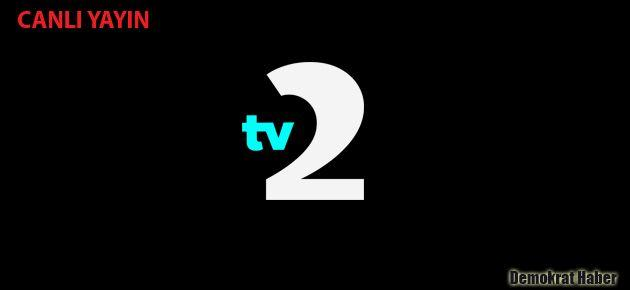 TV 2 CANLI  İZLE