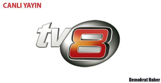 TV 8 CANLI İZLE