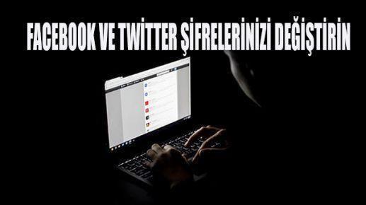 Twitter ve Facebook Şifrelerinizi değiştirin