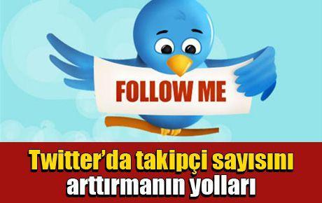 Twitter'da takipçi sayısını arttırmanın yolları