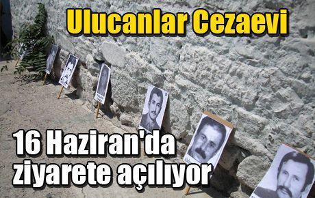 Ulucanlar Cezaevi 16 Haziran'da ziyarete açılıyor