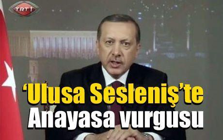 'Ulusa Sesleniş'te Anayasa vurgusu
