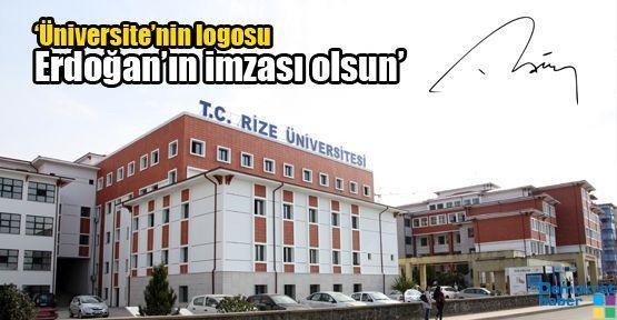 'Üniversite'nin logosu Erdoğan'ın imzası olsun'