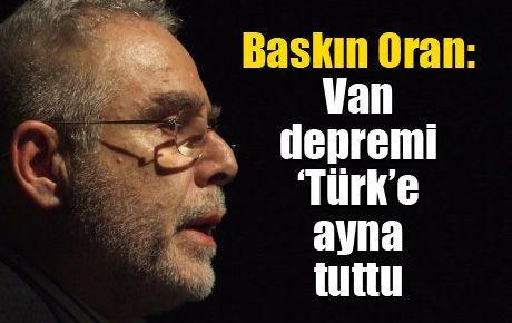 Van depremi 'Türk'e ayna tuttu