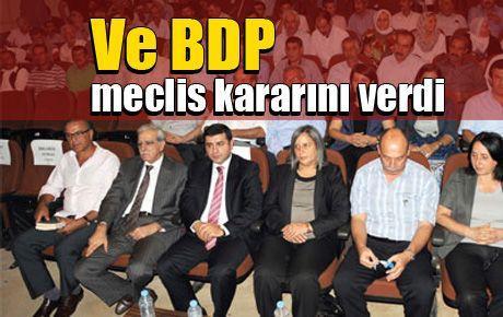 Ve BDP meclis kararını verdi