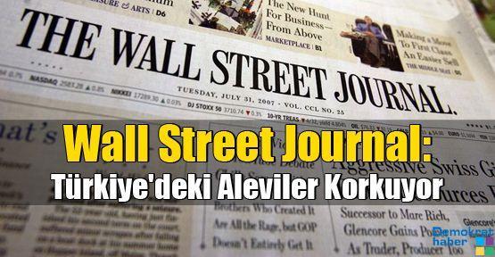 Wall Street Journal: Türkiye'deki Aleviler Korkuyor