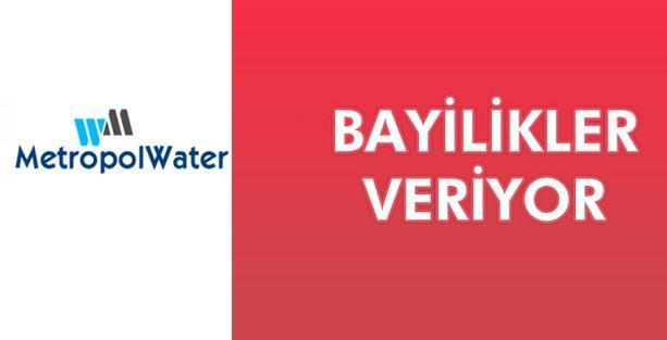 Water Metropol Su Arıtma Cihazları Bayilikleri Verilecek