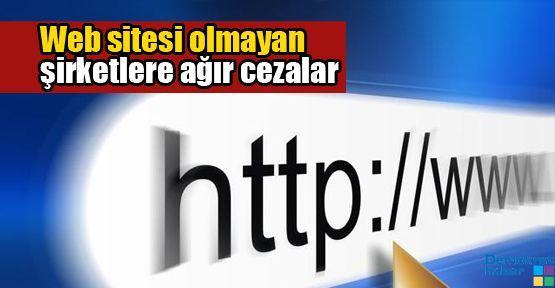 Web sitesi olmayan şirketlere ağır cezalar