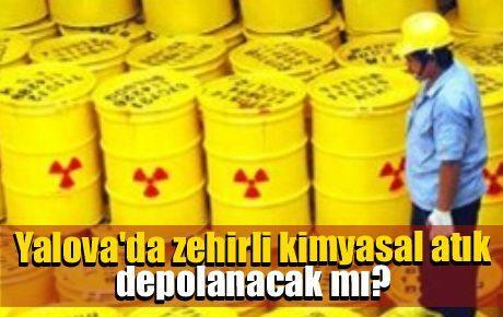 Yalova'da zehirli kimyasal atık depolanacak mı?
