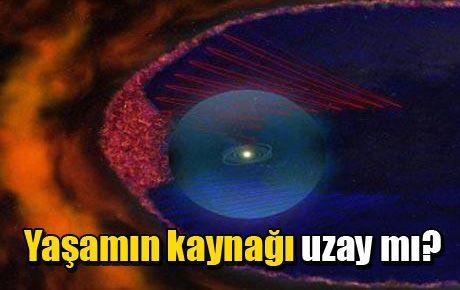 Yaşamın kaynağı uzay mı?