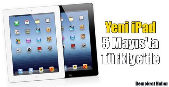 Yeni iPad 5 Mayıs'ta Türkiye'de
