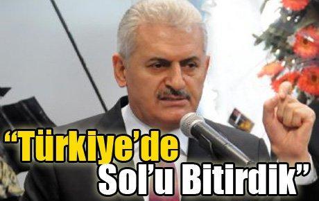 """""""Yollarda sollamayı, Türkiye'de solu bitirdik"""""""