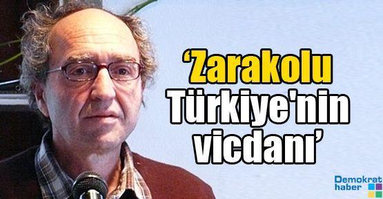 'Zarakolu Türkiye'nin vicdanı'